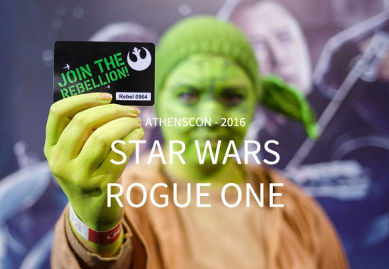 Star Wars | Rogue One - AthensCon 2016